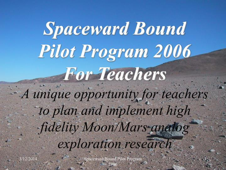 A unique opportunity for teachers to plan and implement high fidelity Moon/Mars analog exploration r...