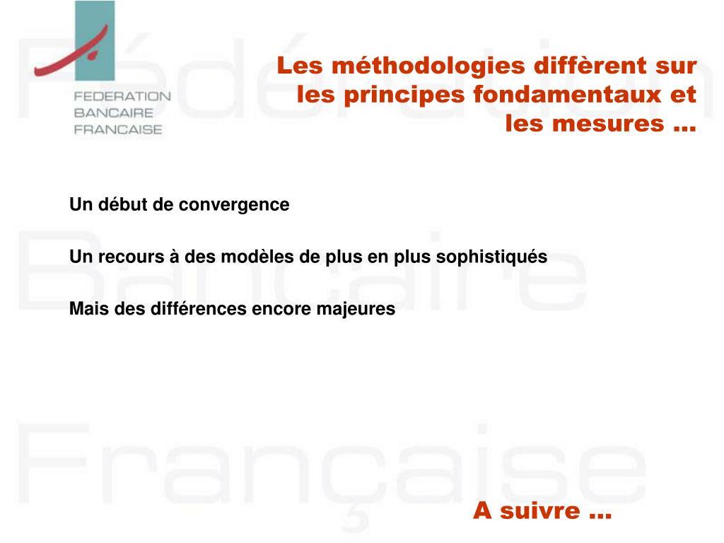 Les méthodologies diffèrent sur les principes fondamentaux et les mesures …