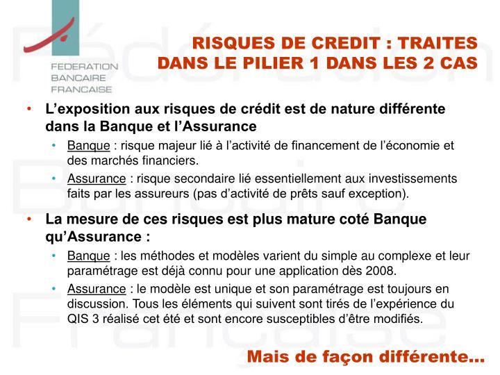 Risques de credit traites dans le pilier 1 dans les 2 cas