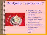 data quality a piece a cake