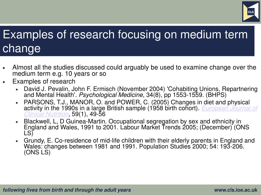 Examples of research focusing on medium term change
