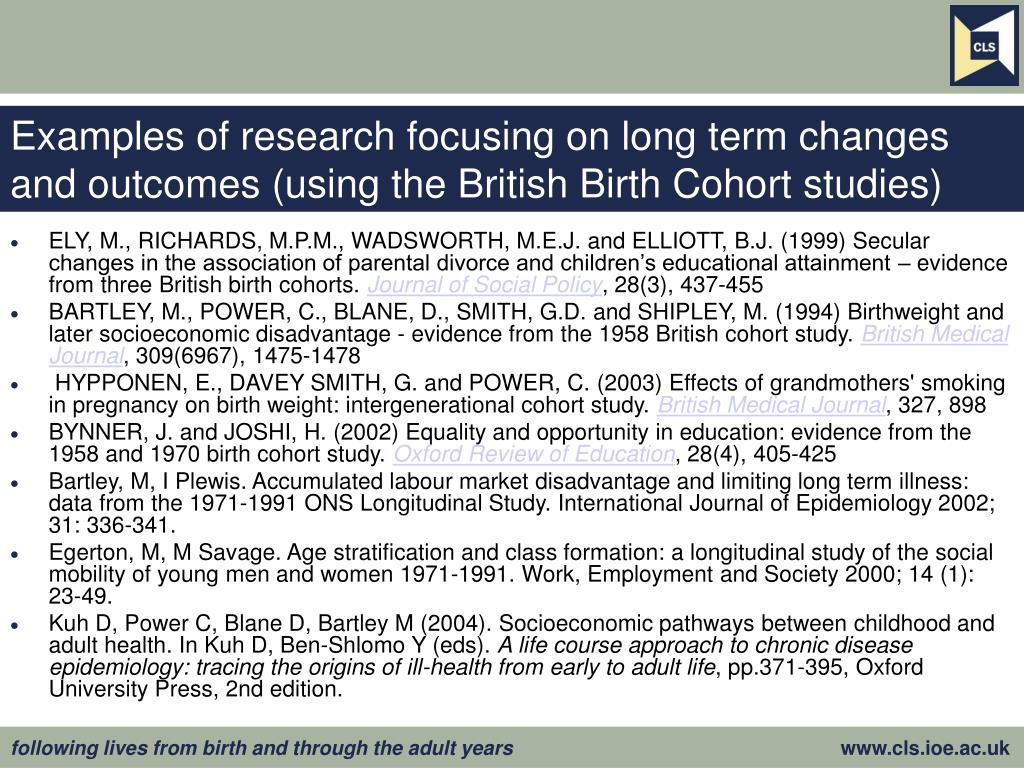 Examples of research focusing on long term changes and outcomes (using the British Birth Cohort studies)