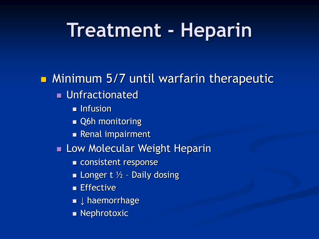 Treatment - Heparin