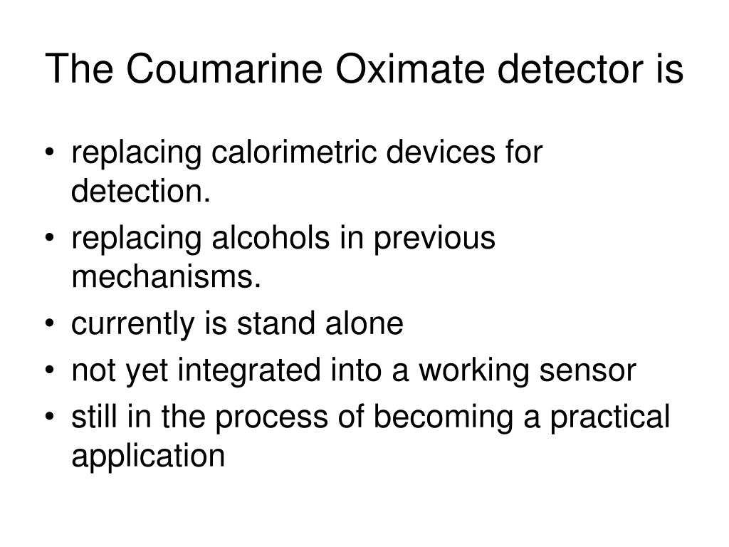 The Coumarine Oximate detector is