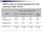 gavi s new co financing policy for new vaccines 2007 2010