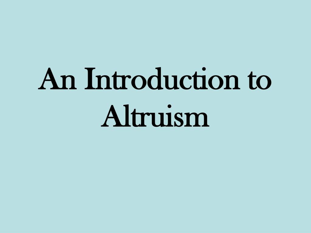 an introduction to altruism l.