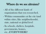 where do we see altruism