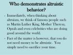 who demonstrates altruistic behavior