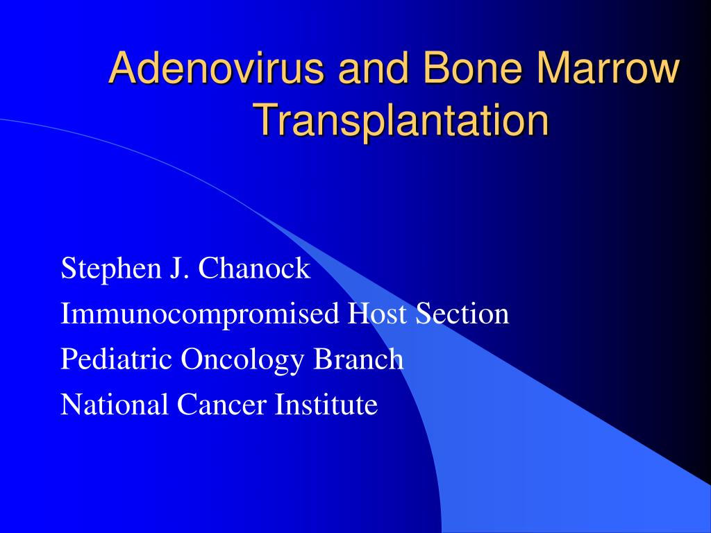 PPT - Adenovirus and Bone Marrow Transplantation PowerPoint