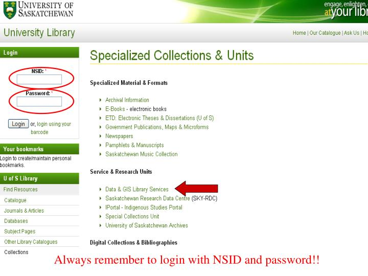 Always remember to login with nsid and password