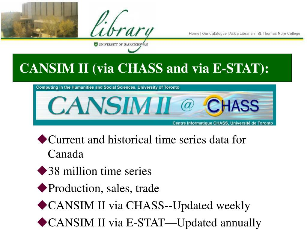 CANSIM II (via CHASS and via E-STAT):