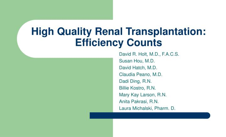 High quality renal transplantation efficiency counts