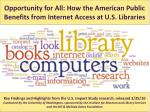 opportunity for all how the american public benefits from internet access at u s libraries