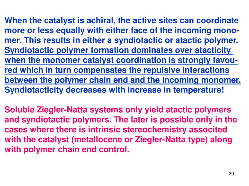 When the catalyst is achiral, the active sites can coordinate
