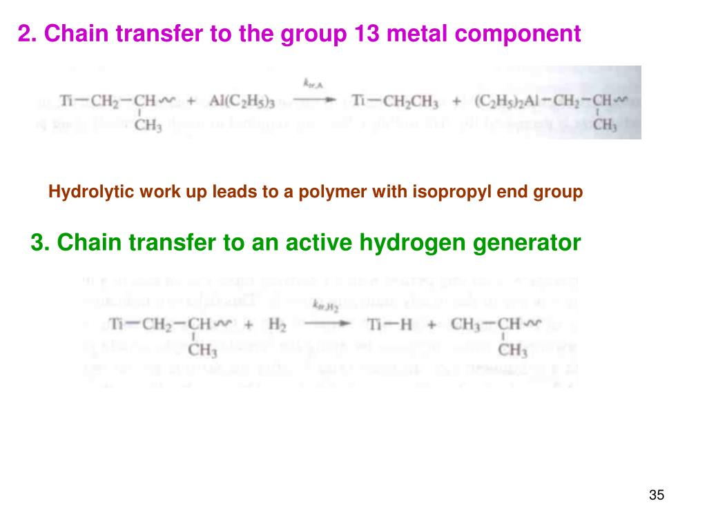 2. Chain transfer to the group 13 metal component
