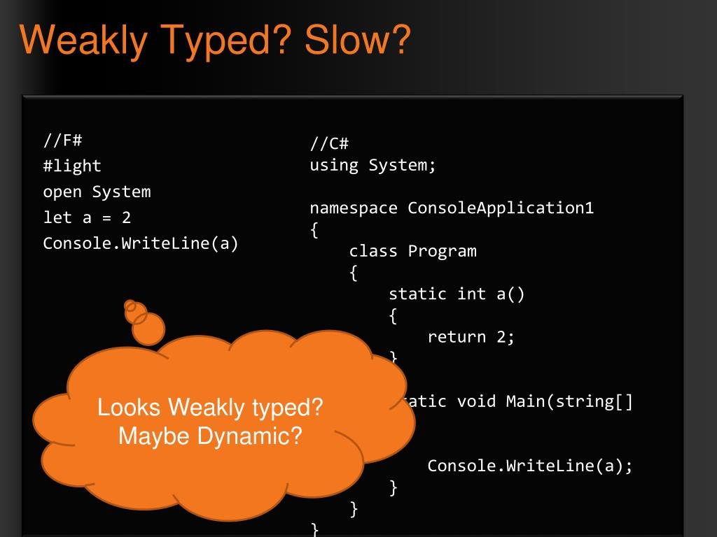 Weakly Typed? Slow?