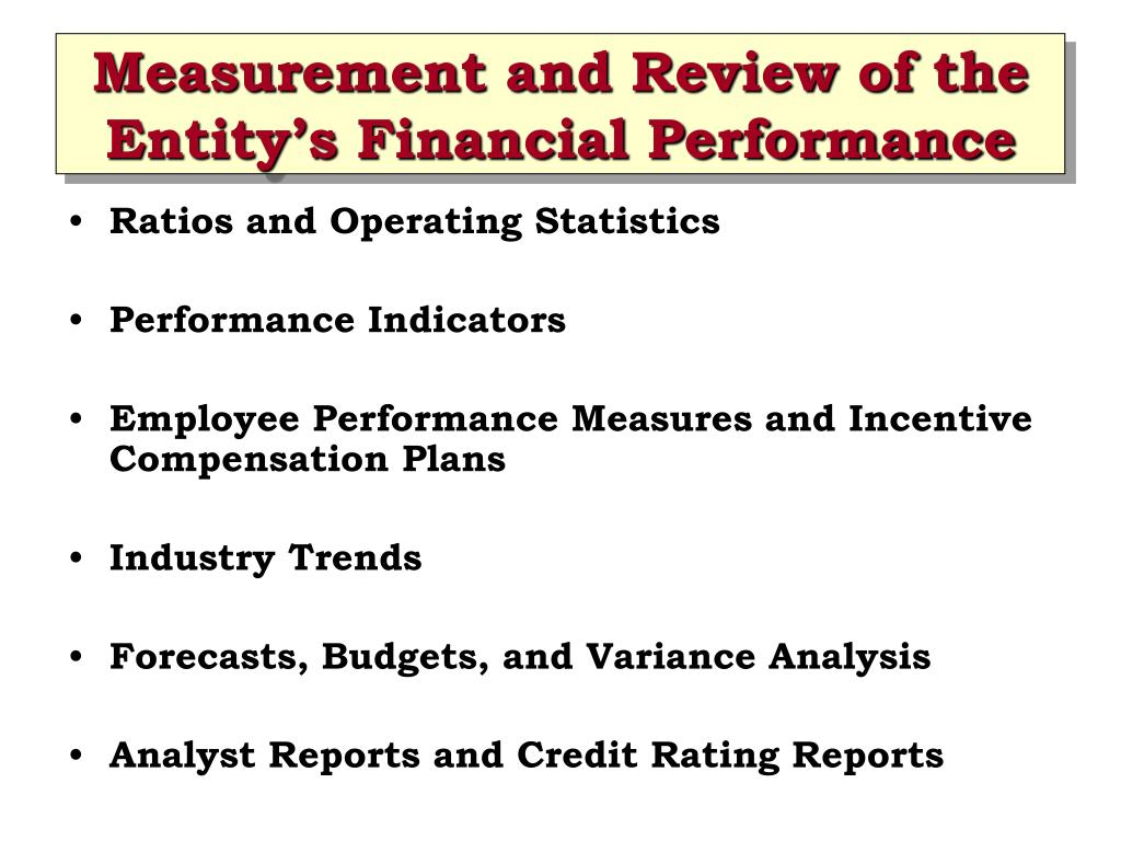 Measurement and Review of the Entity's Financial Performance