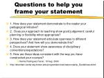 questions to help you frame your statement