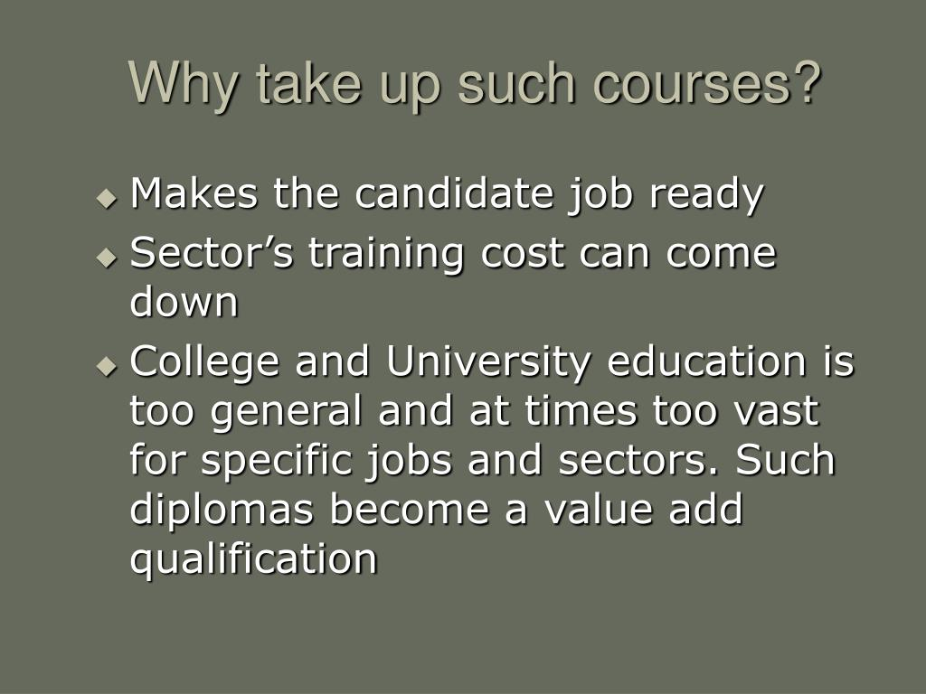 Why take up such courses?