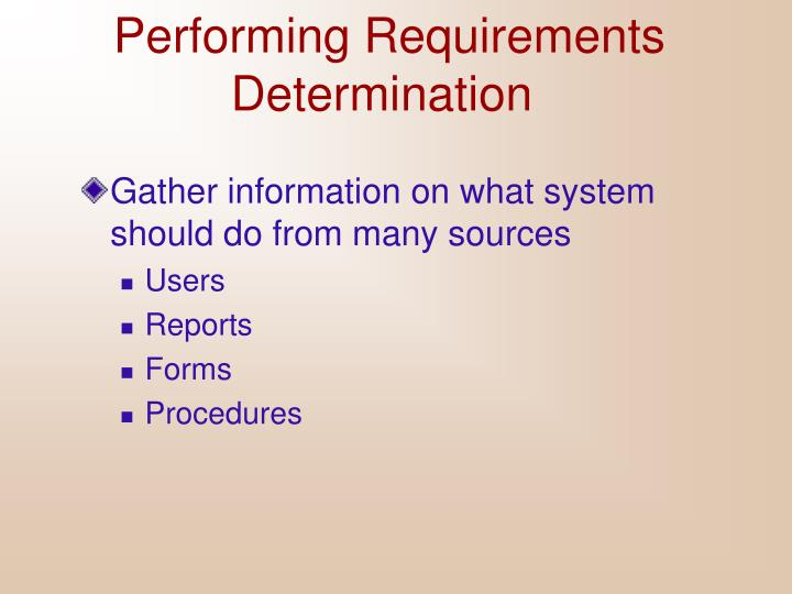 Performing requirements determination
