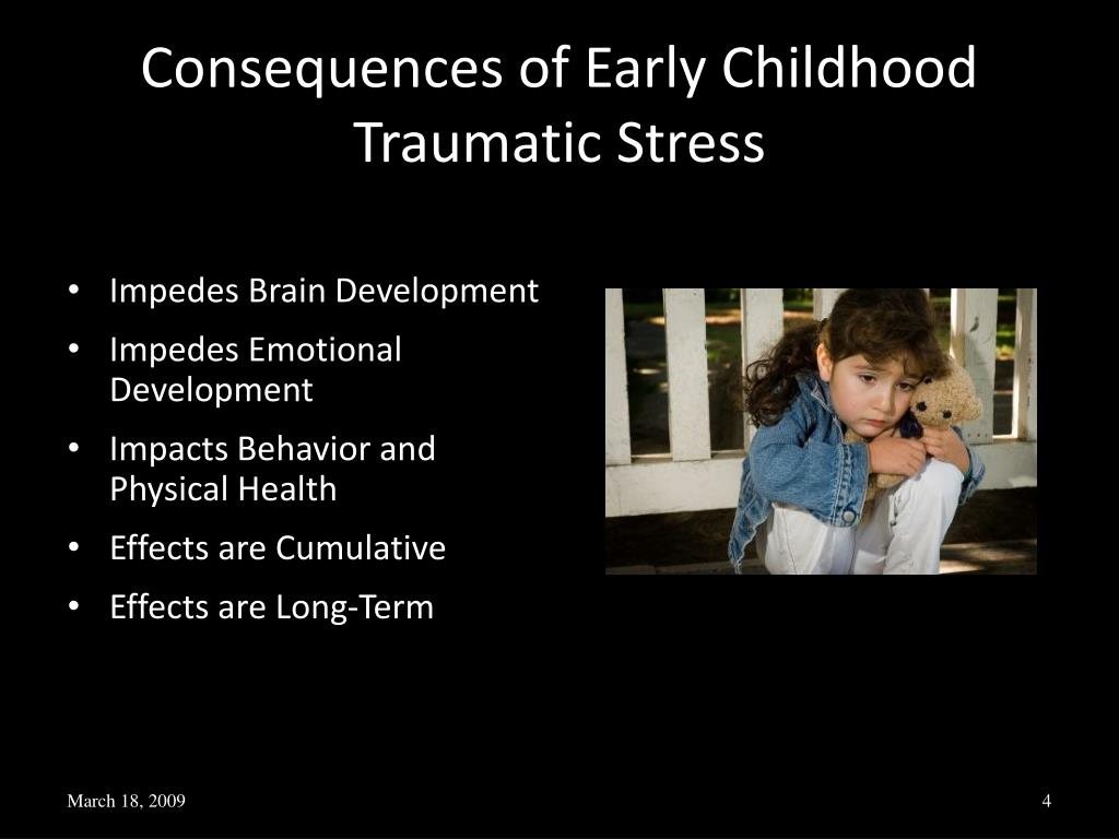 Consequences of Early Childhood Traumatic Stress