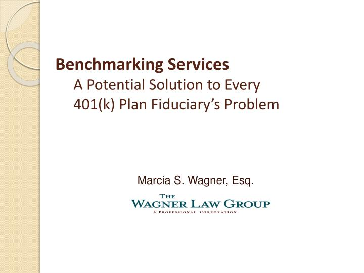 Benchmarking services a potential solution to every 401 k plan fiduciary s problem