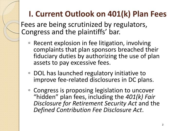I current outlook on 401 k plan fees
