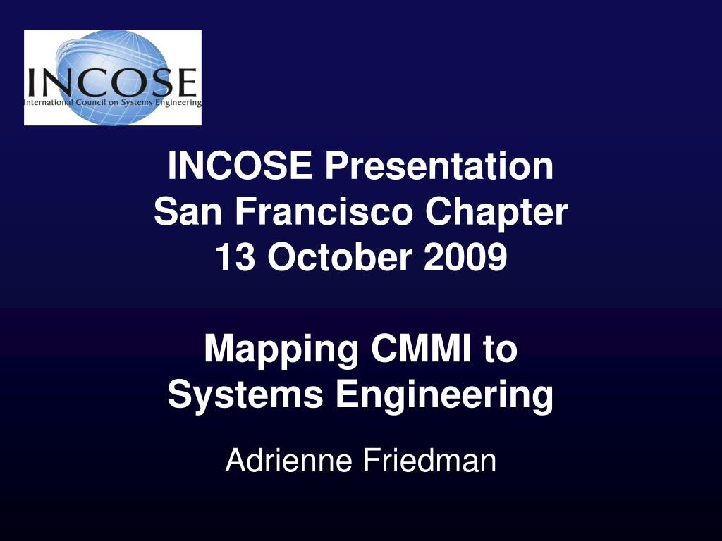 incose presentation san francisco chapter 13 october 2009 mapping cmmi to systems engineering l.