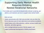 supporting early mental health requires enlisting nested relational networks