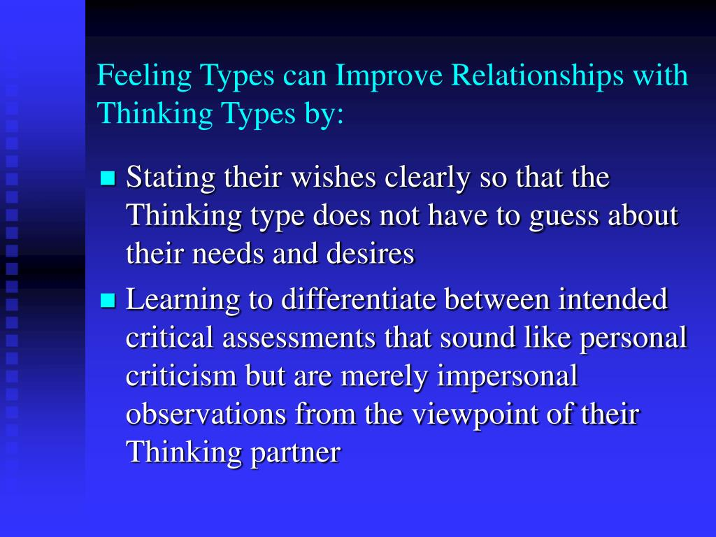 Feeling Types can Improve Relationships with Thinking Types by: