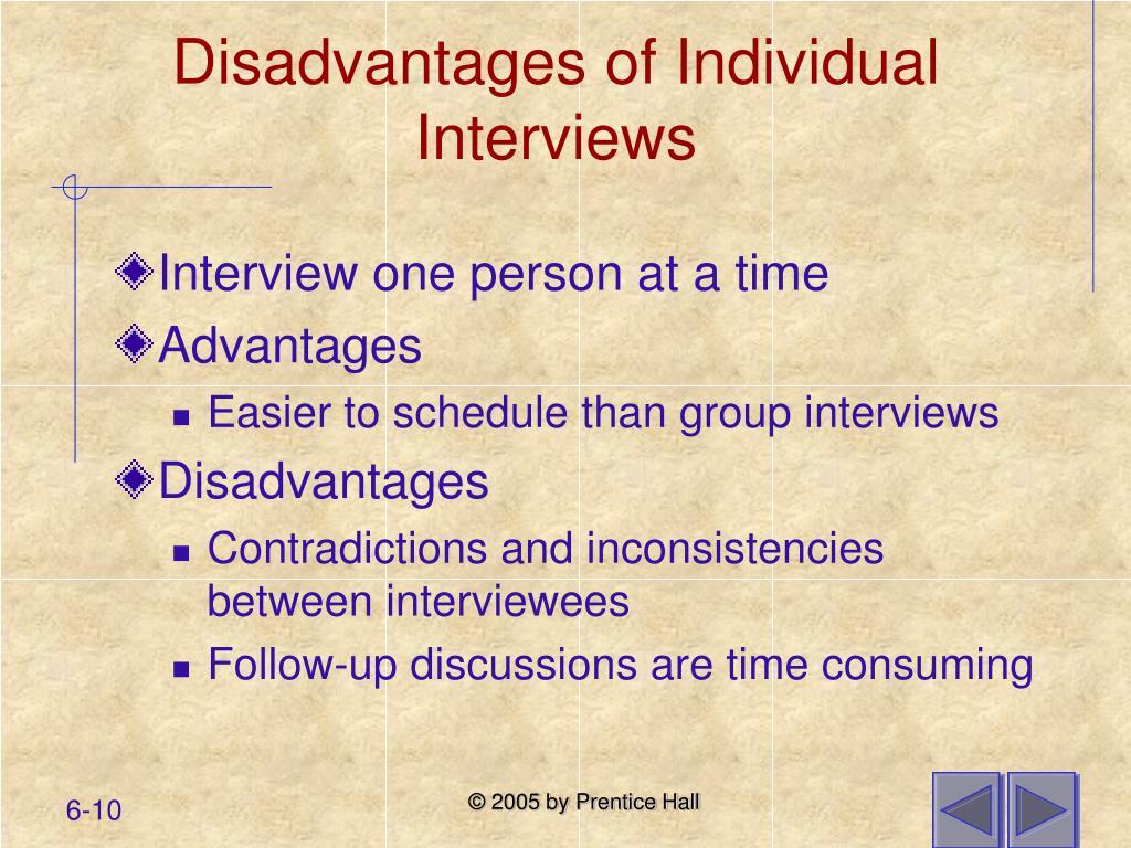 Disadvantages of Individual Interviews