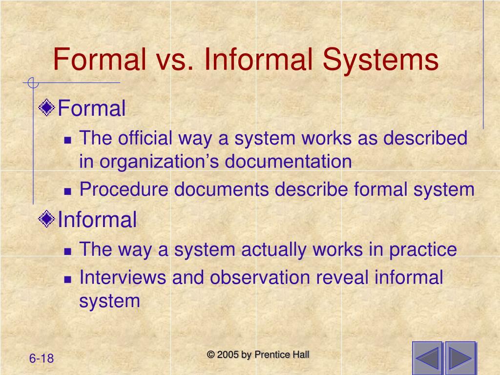 Formal vs. Informal Systems
