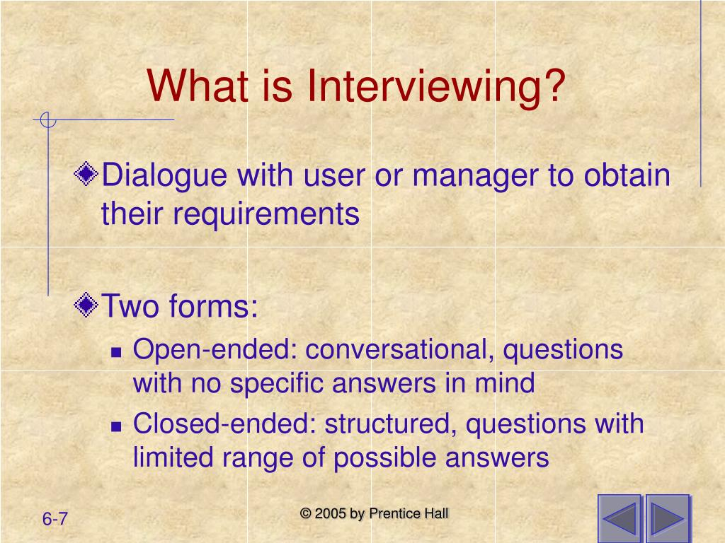 What is Interviewing?