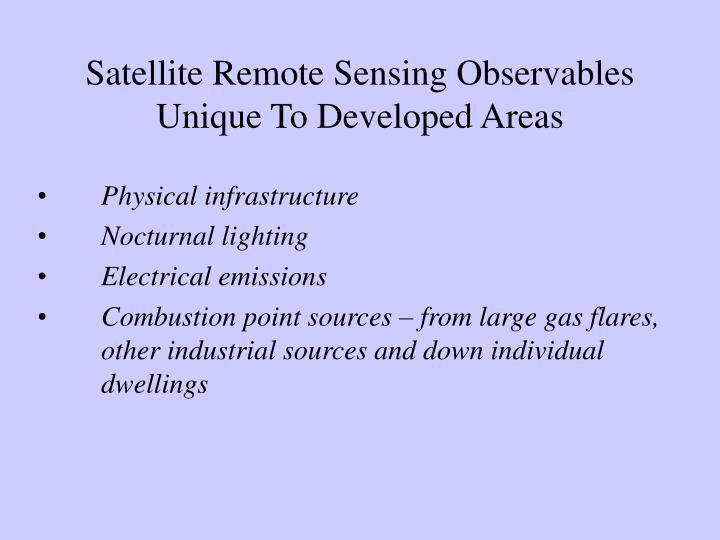 Satellite remote sensing observables unique to developed areas