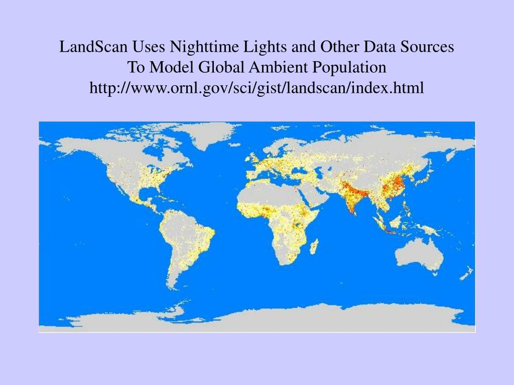 LandScan Uses Nighttime Lights and Other Data Sources
