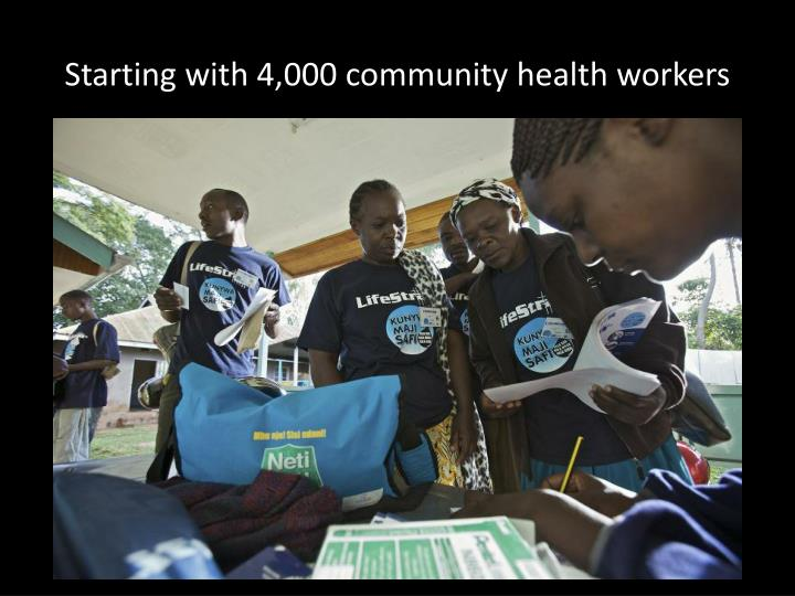 Starting with 4 000 community h ealth workers