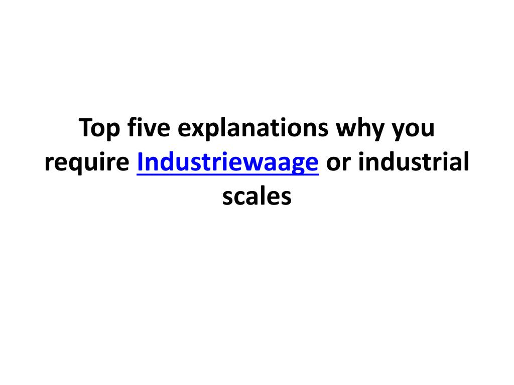 top five explanations why you require industriewaage or industrial scales