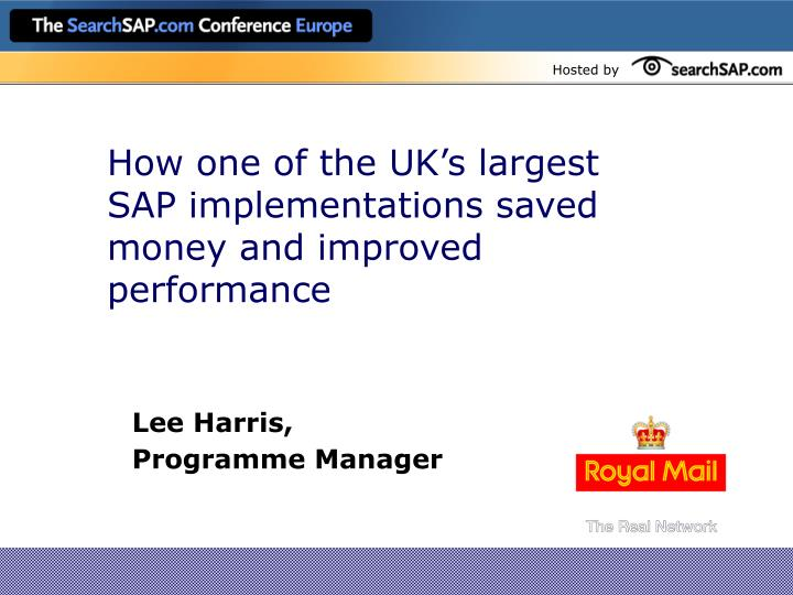 How one of the uk s largest sap implementations saved money and improved performance
