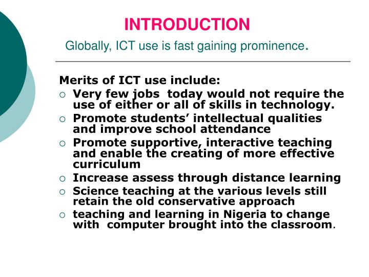 Introduction globally ict use is fast gaining prominence