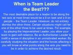 when is team leader the best