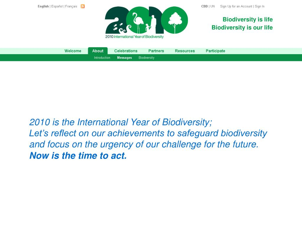 2010 is the International Year of Biodiversity;