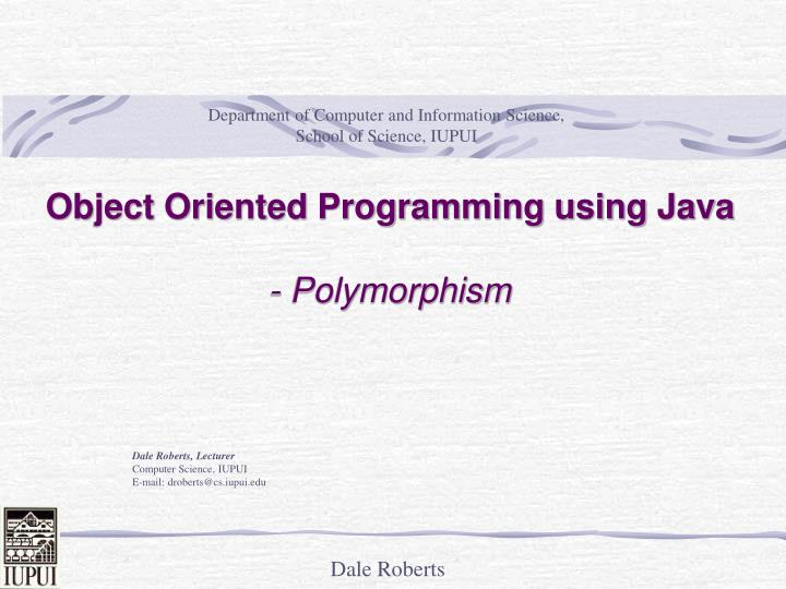 Object oriented programming using java polymorphism