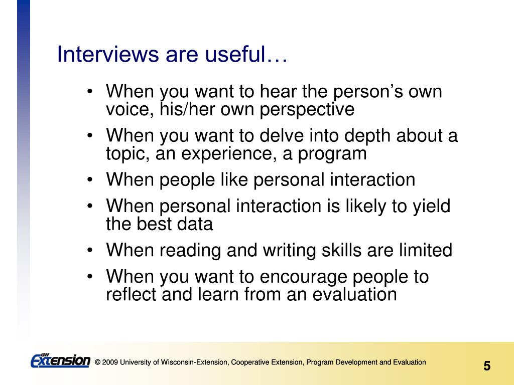 Interviews are useful…