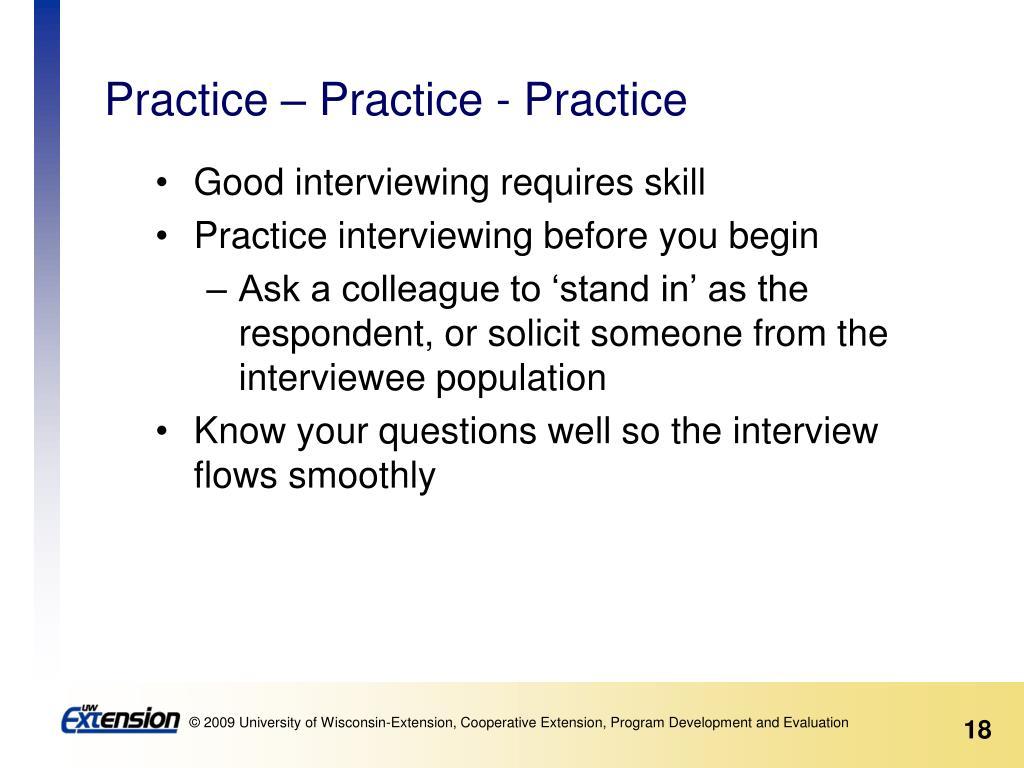 Practice – Practice - Practice