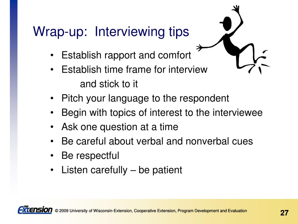 Wrap-up:  Interviewing tips