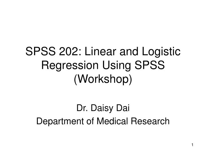 Spss 202 linear and logistic regression using spss workshop