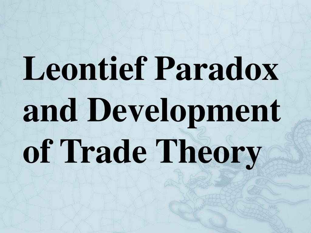 the leontief paradox and the new The leontief paradox, reconsidered created date: 20160811045709z.