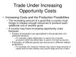 trade under increasing opportunity costs