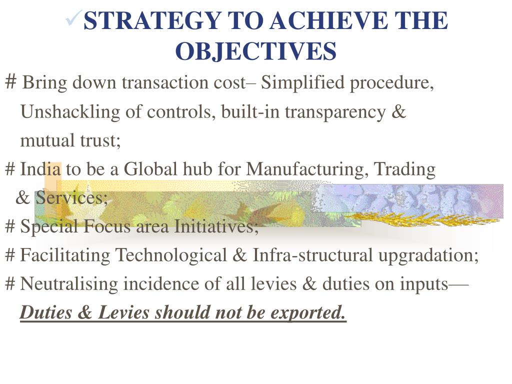 STRATEGY TO ACHIEVE THE OBJECTIVES
