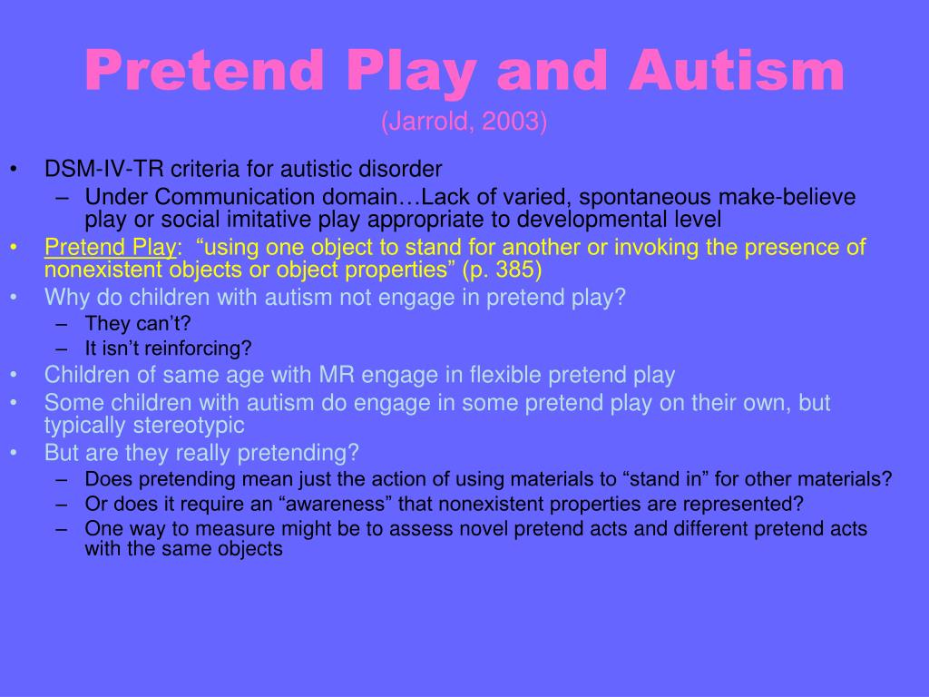 Pretend Play and Autism